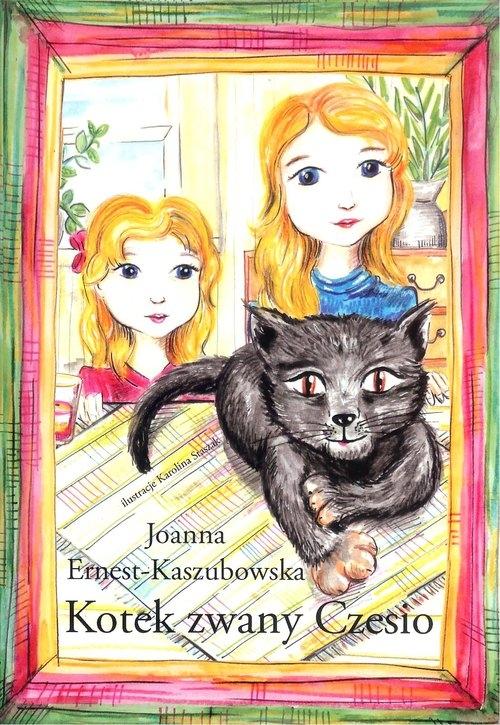 Kotek zwany Czesio Joanna Ernest-Kaszubowska