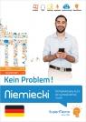 Niemiecki Kein Problem! Kompleksowy kurs B1-C1 do samodzielnej nauki (poziom średni i zaawansowany