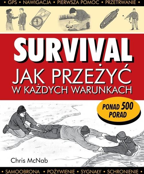 Survival Jak przeżyć w każdych warunkach McNab Chris