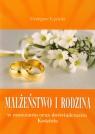 Małżeństwo i rodzina w nauczaniu oraz doświadczeniu Kościoła Łęcicki Grzegorz