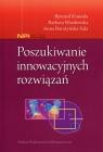 Poszukiwanie innowacyjnych rozwiązań Knosala Ryszard, Wasilewska Barbara, Boratyńska-Sala Anna