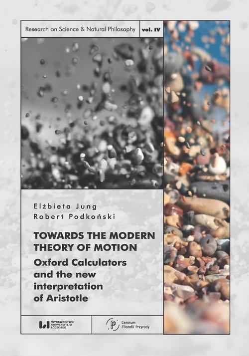 Towards the Modern Theory of Motion Jung Elżbieta, Podkoński Robert