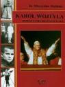 Karol Wojtyła Dorastanie do papiestwa