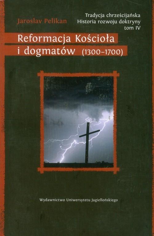 Tradycja chrześcijańska Historia rozwoju doktryny Tom 4 Pelikan Jaroslav