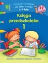 Księga przedszkolaka 1 Ćwiczenia rozwijające dla dzieci w wieku 3-4 lata