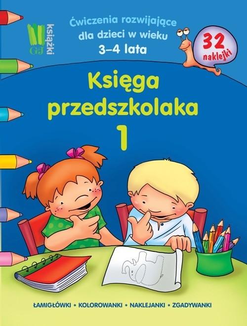 Księga przedszkolaka 1 Ćwiczenia rozwijające dla dzieci w wieku 3-4 lata Kobiela Wiesława