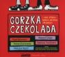 Gorzka czekolada  (Audiobook) i inne opowiadania o ważnych sprawach