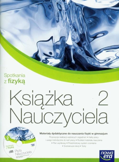 Spotkania z fizyką 2 książka nauczyciela z płytą CD Bahyrycz Krystyna, Francuz-Ornat Grażyna, Kulawik Teresa i inni