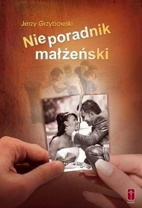 Nieporadnik małżeński Grzybowski Jerzy