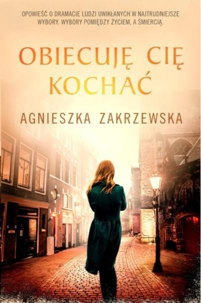 Obiecuję cię kochać Agnieszka Zakrzewska
