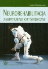 Neurorehabilitacja Zaopatrzenie ortopedyczne Mikołajewska Emilia