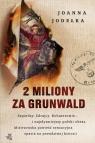 2 miliony za Grunwald Jodełka Joanna