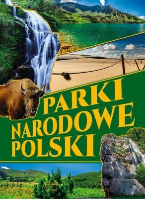Parki narodowe Polski (Uszkodzona okładka) Włodarczyk Joanna