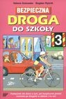 Bezpieczna droga do szkoły 3 Podręcznik dla dzieci o tym, jak Gutowska Helena, Rybnik Bogdan