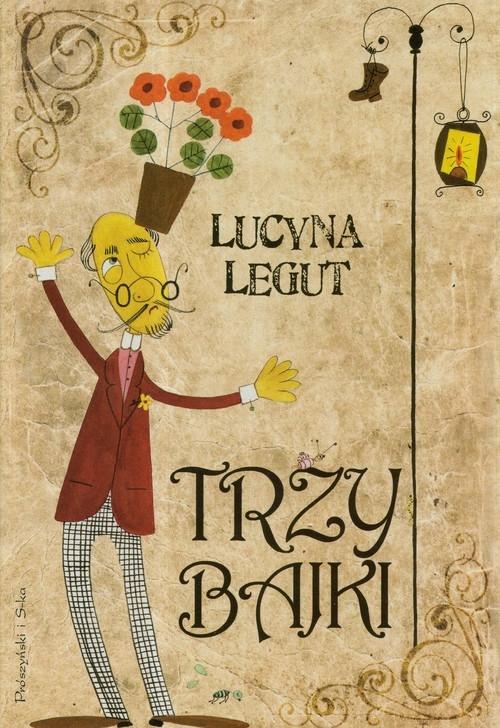 Trzy bajki Legut Lucyna