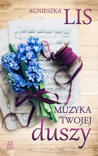 Muzyka twojej duszy Lis Agnieszka