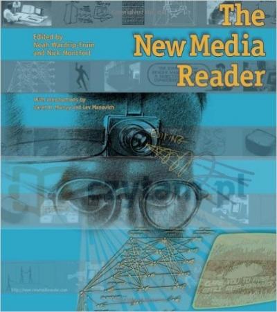 New Media Reader, The Wardrip-Fruin, Noah; Montfort, Nick