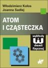 Atom i cząsteczka  Kołos Włodzimierz, Sadlej Joanna