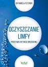 Oczyszczanie limfy Podstawa detoksu organizmu Fetzner Angela