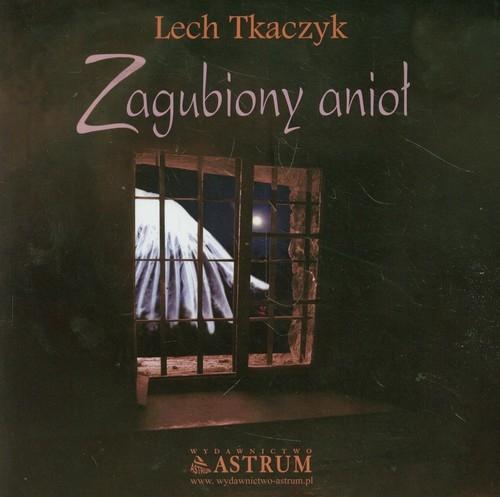 Zagubiony anioł + CD Tkaczyk Lech