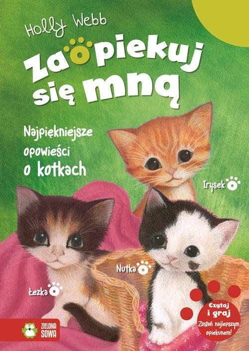 Zaopiekuj się mną Najpiękniejsze opowieści o kotkach Webb Holly