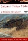 Wielkie bitwy II wojny światowej. Saipan i Tinian 1944. Uderzenie na Mariany + DVD
