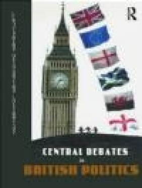Central Debates in British Politics John Benyon, Justin Fisher, David Denver
