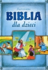 Ilustrowana Biblia dla dzieci praca zbiorowa