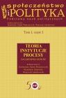 Społeczeństwo i polityka Podstawy nauk politycznych Tom 1 część 1