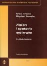 Algebra i geometria analityczna Przykłady i zadania Jurlewicz Teresa, Skoczylas Zbigniew