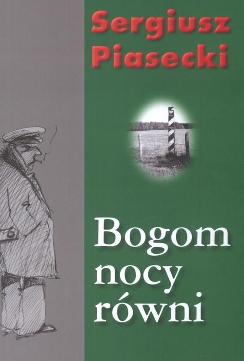 Bogom nocy równi (Uszkodzona okładka) Piasecki Sergiusz