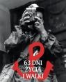 63 dni życia i walki