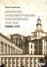 Architektura użyteczności publicznej II Rzeczypospolitej 1918-1939  Pszczółkowski Michał