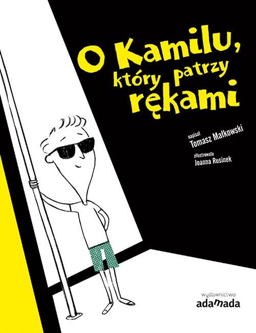 O Kamilu, który patrzy rękami Małkowski Tomasz