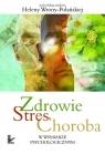 Zdrowie stres choroba w wymiarze psychologicznym