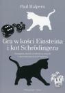 Gra w kości Einsteina i kot Schrodingera