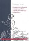 Kinezjologia edukacyjna w pracy z dzieckiem z niepełnosprawnością Wójcik Magdalena