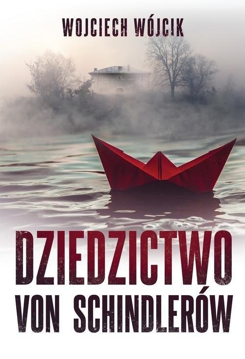 Dziedzictwo von Schindlerów Wójcik Wojciech