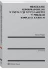 Orzekanie reformatoryjne w instancji odwoławczej w polskim procesie karnym Maciej Fingas