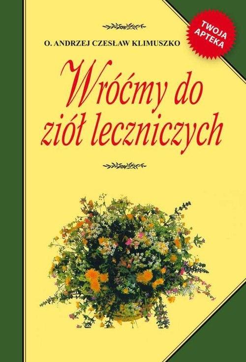 Wróćmy do ziół leczniczych Klimuszko Andrzej Czesław