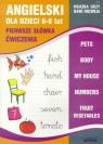 Angielski dla dzieci 6-8 lat. Pierwsze słówka. Ćwiczenia Zeszyt 2