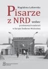 Pisarze z NRD wobec przełomowych wydarzeń w Europie Środkowo-Wschodniej Latkowska Magdalena