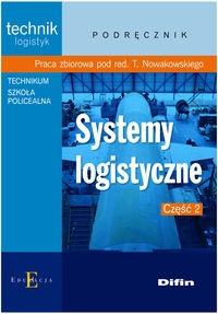 Systemy logistyczne Część 2 Podręcznik Praca zbiorowa