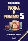 Wojna o pieniądz 5