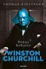 Późny bohater. Biografia Winstona Churchilla