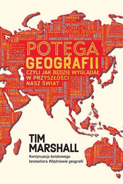 Potęga geografii, czyli jak będzie wyglądał w przyszłości nasz świat Marshall Tim
