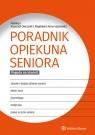 Poradnik opiekuna seniora Owczarek Krzysztof, Łazarewicz Magdalena Anna