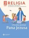 Religia. Chcemy poznać Pana Jezusa. Część 2. Podręcznik z ćwiczeniami dla red. ks. Paweł Płaczek
