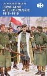 Powstanie Wielkopolskie 1918-1919 Wyszczelski Lech