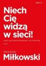 Niech Cię widzą w sieci! Blog lub serwis branżowy od podstaw Miłkowski Grzegorz